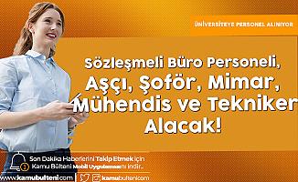 Malatya Turgut Özal Üniversitesi'ne Sözleşmeli Büro Personeli, Aşçı, Şoför, Mimar, Mühendis ve Tekniker Alacak!