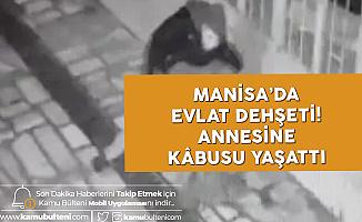 Manisa'da Evlat Dehşeti! Annesini 15 Kez Bıçakladı