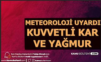 Meteoroloji Uyardı: Bu İllere Yağmur ve Kar Geliyor (Ankara - İstanbul - İzmir - Elazığ Hava Durumu)