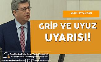 MHP'li Aycan Uyardı: Grip ve Uyuz Vakalarına Dikkat!