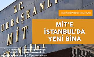 Milli İstihbarat Teşkilatı Başkanlığı'na İstanbul'da Yeni 'Kale'