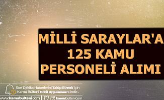 Milli Saraylar KPSS Şartsız 125 Kamu Personel Alımı