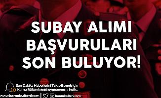 Milli Savunma Bakanlığı TSK Subay Alımı Başvurularında Son Saatlere Girildi!