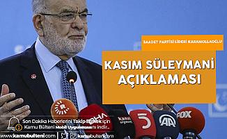 Saadet Partisi Lideri Karamollaoğlu'ndan 'Kasım Süleymani' Açıklaması