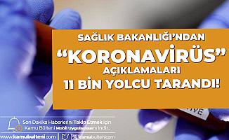 Sağlık Bakanı Koca'dan Koronavirüs açıklaması: 11 Bin Yolcu Tarandı