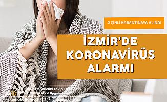Son Dakika! İzmir'de de Koronavirüs Alarmı
