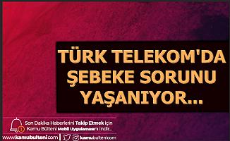 Son Dakika... Türk Telekom'da Şebeke Sorunu (Telefon Neden Çekmiyor Hücresel Ağ Kullanılamıyor Ne Demek?)