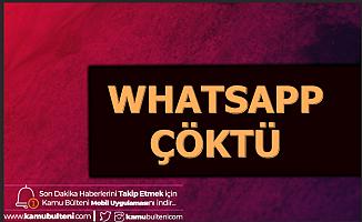 Son Dakika... WhatsApp Çöktü mü? 2020