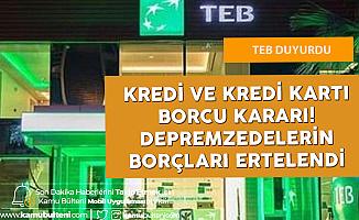 TEB Deprem Bölgesindeki Vatandaşların Kredi ve Kart Ödemelerini 3 Ay Faizsiz Erteleme Kararı Aldı