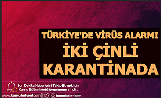 Türkiye'de Corona Virüsü Alarmı