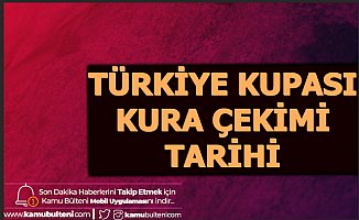 Ziraat Türkiye Kupası Çeyrek - Yarı Final Kura Çekimi Tarihi