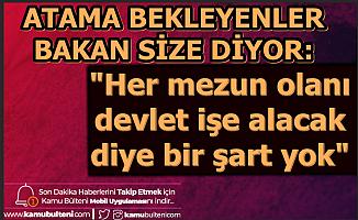 """Ziya Selçuk'tan Atama Cevabı: """"Her Mezun Olanı Devlet İşe Alacak Diye Şart Yok"""""""