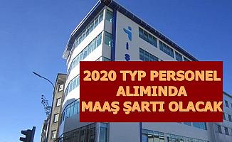 2020 TYP Personel Alımında Maaş Şartı: O Adaylar Başvuramayacak