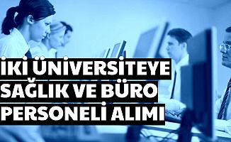 50 ve 70 KPSS ile 2 Üniversiteye Büro Memuru ve Sağlık Personeli Alımı
