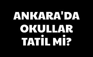 6-7 Şubat 2020 Ankara'da Okullar Tatil mi? İşte Ankara Hava Durumu