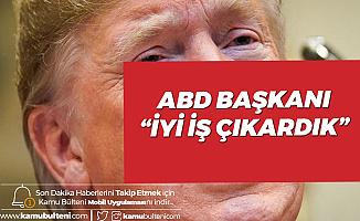 ABD Başkanı Trump : Koronavirüs Konusunda İyi İş Çıkardık