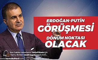 AK Partili Ömer Çelik: Dönüm Noktası Olacak