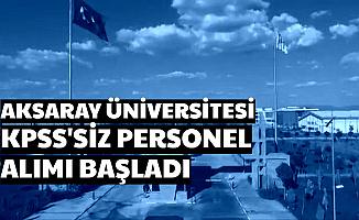 Aksaray Üniversitesi KPSS'siz Personel Alımı Başvurusu Başladı