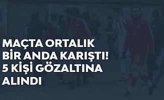 Amatör Lig Maçında Ortalık Karıştı! 5 Kişi Gözaltına Alındı