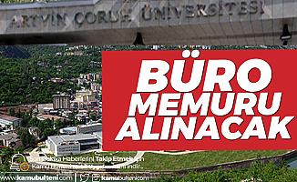 Artvin Çoruh Üniversitesi'ne Büro Memuru Alımı Yapılacak
