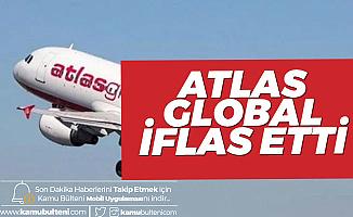 Atlas Global Havayolları'nın İflas Başvurusu Gündeme Bomba Gibi Düştü