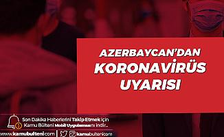 Azerbaycan'dan 'Koronavirüs' Önlemi