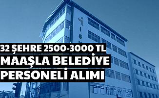 Belediye Personeli Alımı İlanları Yayımlandı: 32 Şehirde 2500-3000 TL Maaşla KPSS'siz Personel İşçi Alımı
