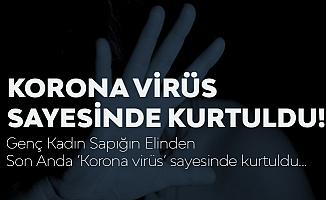 Çinli Kadın Cinsel Saldırıdan 'Korona Virüsü' Sayesinde Kurtuldu