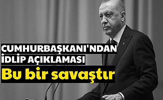 """Cumhurbaşkanı Erdoğan'dan İdlip Açıklaması: """"Ben 'Savaş' Diyorum"""
