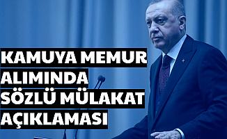 Cumhurbaşkanı Erdoğan'dan Kamuya Memur Alımında Sözlü Mülakat Açıklaması