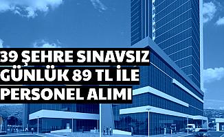 İşkur'dan 39 Şehre Sınavsız Günlük 89 TL ile Personel Alımı İş İlanları