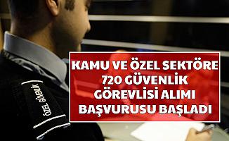 İŞKUR'dan Kamu ve Özel Sektöre 720 Güvenlik Görevlisi Alımı 2500-3500 TL Maaşla 2020