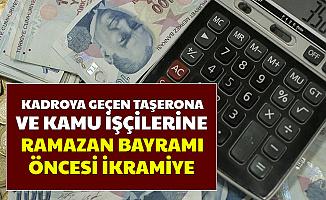 Kadroya Geçen Taşerona ve Kamu İşçisine Ramazan Bayramı Öncesi En Az 913 Lira İkramiye