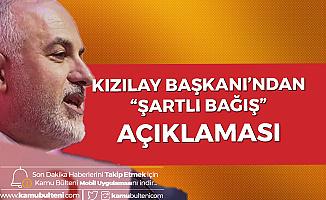 Kızılay Genel Başkanı Kerem Kınık'tan 'Özel Şartlı Bağış' Açıklaması