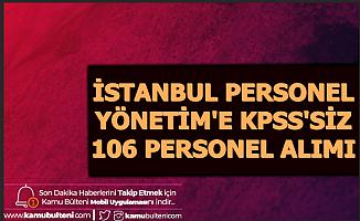 KPSS Şartı Yok: İstanbul Yönetim Bünyesine 106 Personel Alımı