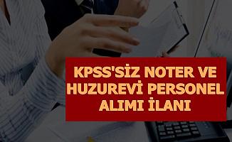 KPSS'siz Noter Katibi ve Huzurevi Personeli Alımı: Başvuru Başladı