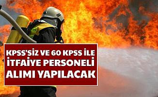 KPSS'siz ve 60 KPSS ile İtfaiye Personeli Alımı