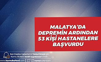Malatya'daki 4.9 Büyüklüğündeki Depremde 53 Kişi Hastanelere Başvurdu