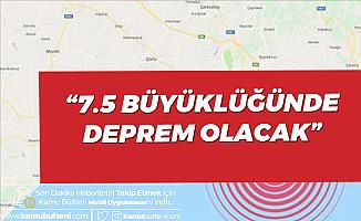 'Marmara'da 7.5 Büyüklüğünde Deprem Olacak'