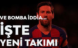 Messi Bombası Geldi! Dünyanın En İyi Futbolcularından Messi'nin Yeni Adresi İddiası