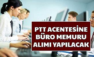 PTT Acentesine Büro Memuru Alımı Yapılacak