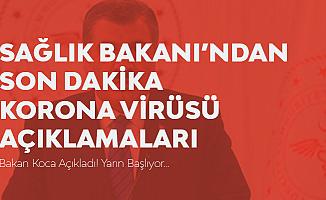 Sağlık Bakanı'ndan Korona Virüsü Açıklaması! Yarın Başlıyor