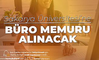 Sakarya Üniversitesi'ne Büro Memuru Alımı Yapılacak