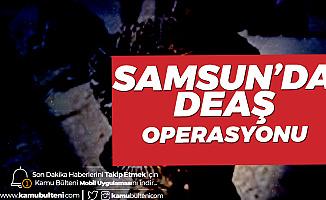 Samsun'da DEAŞ Operasyonuyla Yakalanan 2 Şüpheli Sınır Dışı Edilecek
