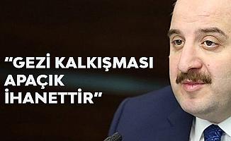 Sanayi ve Teknoloji Bakanı Mustafa Varank: Gezi Kalkışması İhanettir