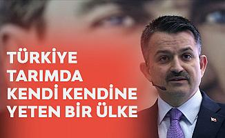 Tarım ve Orman Bakanı Pakdemirli: Türkiye Tarımda Kendi Kendine Yetiyor