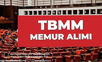 TBMM Memur Alımı için Başvurular Sürüyor