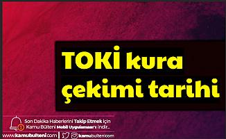 TOKİ Kura Tarihi (Diyarbakır-Batman-Adana-Trabzon-Konya-Sakarya-Kocaeli-Antalya-Şanlıurfa-Van-Elazığ-Malatya-Samsun-Edirne-Erzurum-Manisa-Ordu-Konya)