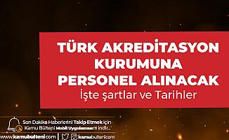Türk Akreditasyon Kurumu'na Sözleşmeli Personel Alımı Yapılacak
