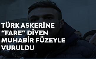 Türk Askerine Hakaret Eden Muhabir Füze ile Vuruldu